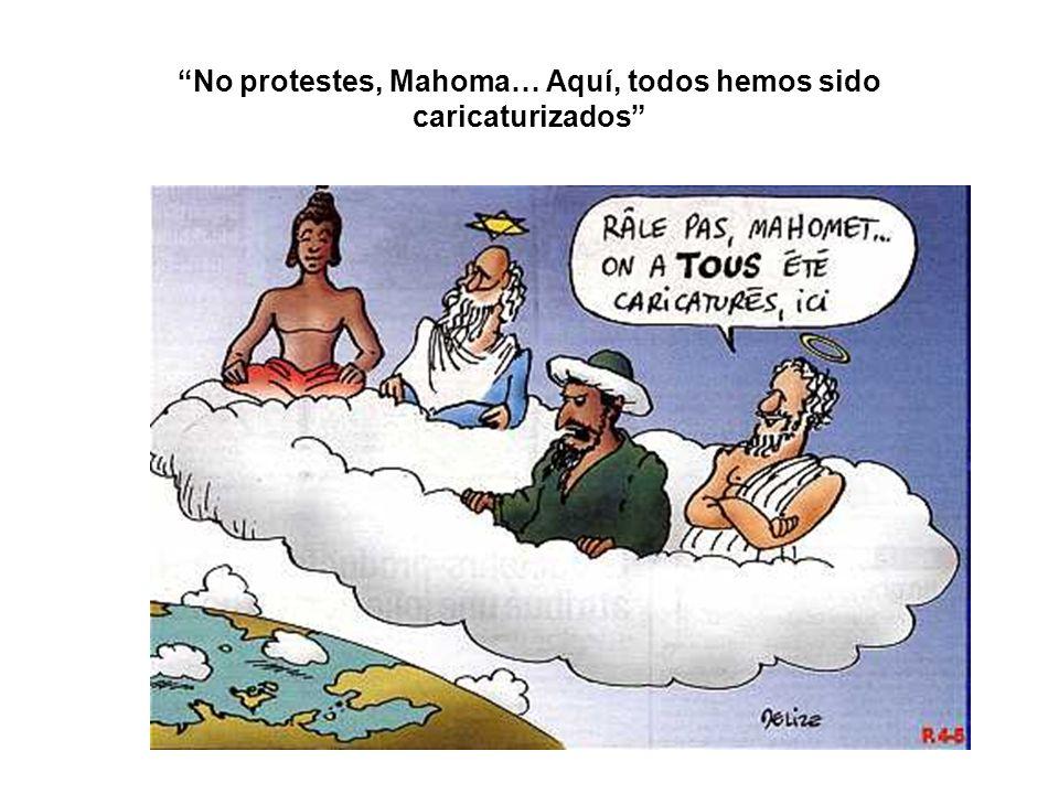 No protestes, Mahoma… Aquí, todos hemos sido caricaturizados