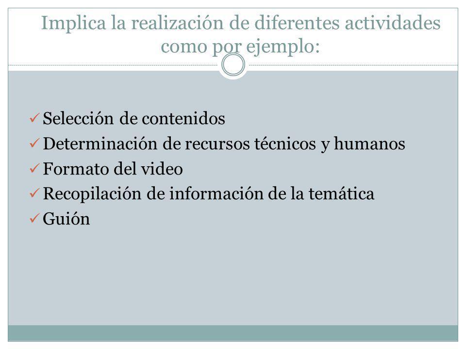 Implica la realización de diferentes actividades como por ejemplo: