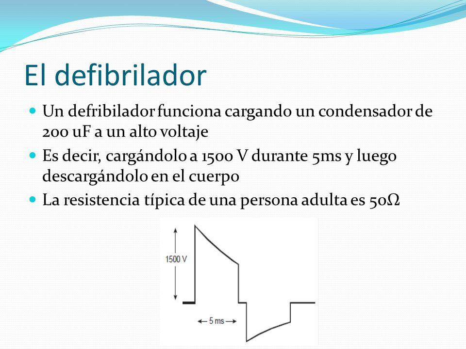 El defibrilador Un defribilador funciona cargando un condensador de 200 uF a un alto voltaje.