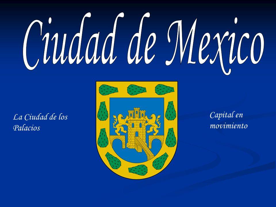 Ciudad de Mexico Capital en movimiento La Ciudad de los Palacios