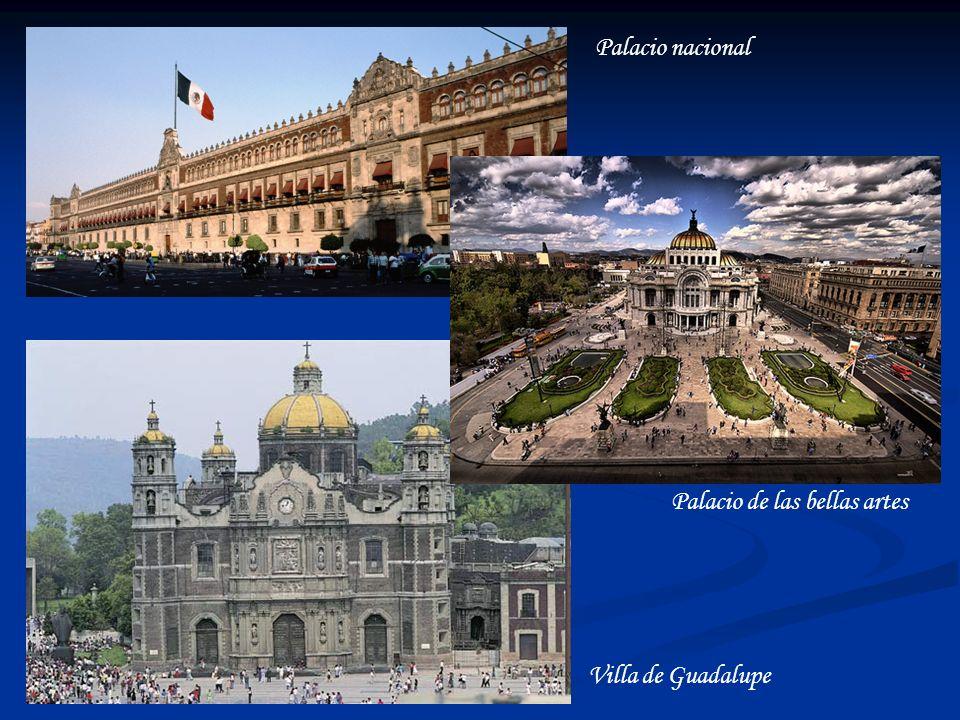 Palacio nacional Palacio de las bellas artes Villa de Guadalupe