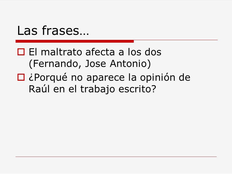 Las frases… El maltrato afecta a los dos (Fernando, Jose Antonio)