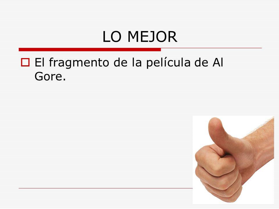 LO MEJOR El fragmento de la película de Al Gore.