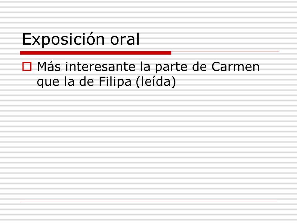 Exposición oral Más interesante la parte de Carmen que la de Filipa (leída)