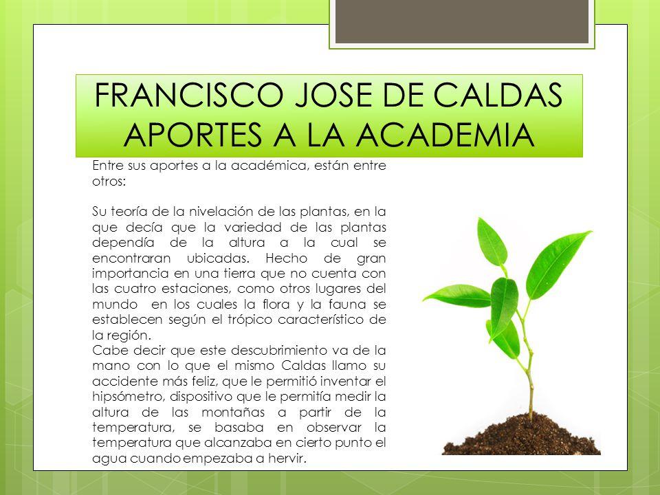 FRANCISCO JOSE DE CALDAS APORTES A LA ACADEMIA