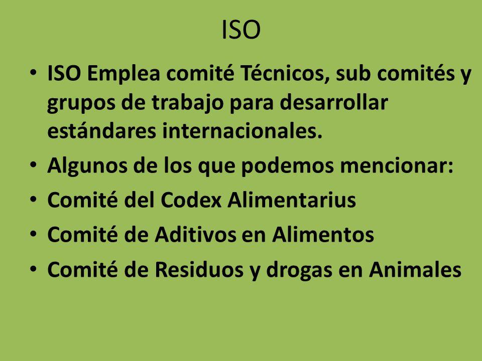 ISO ISO Emplea comité Técnicos, sub comités y grupos de trabajo para desarrollar estándares internacionales.