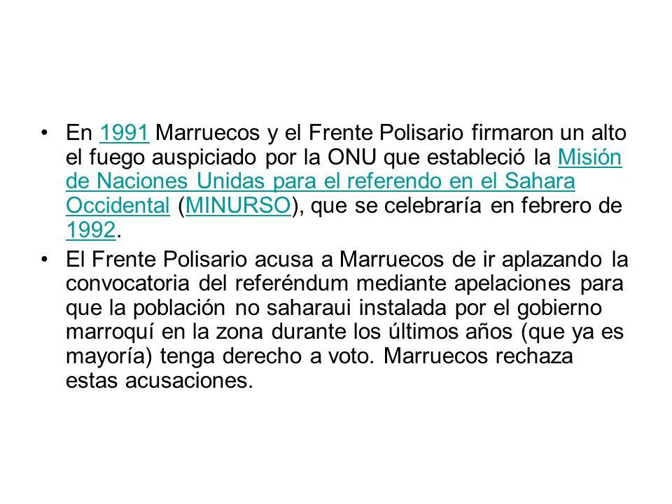 En 1991 Marruecos y el Frente Polisario firmaron un alto el fuego auspiciado por la ONU que estableció la Misión de Naciones Unidas para el referendo en el Sahara Occidental (MINURSO), que se celebraría en febrero de 1992.