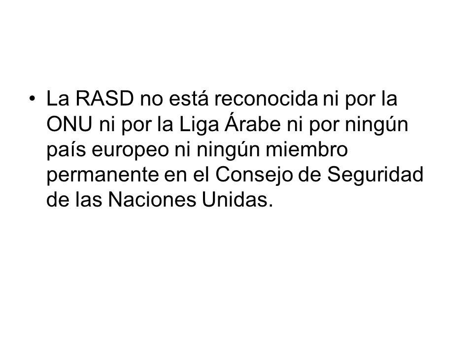 La RASD no está reconocida ni por la ONU ni por la Liga Árabe ni por ningún país europeo ni ningún miembro permanente en el Consejo de Seguridad de las Naciones Unidas.