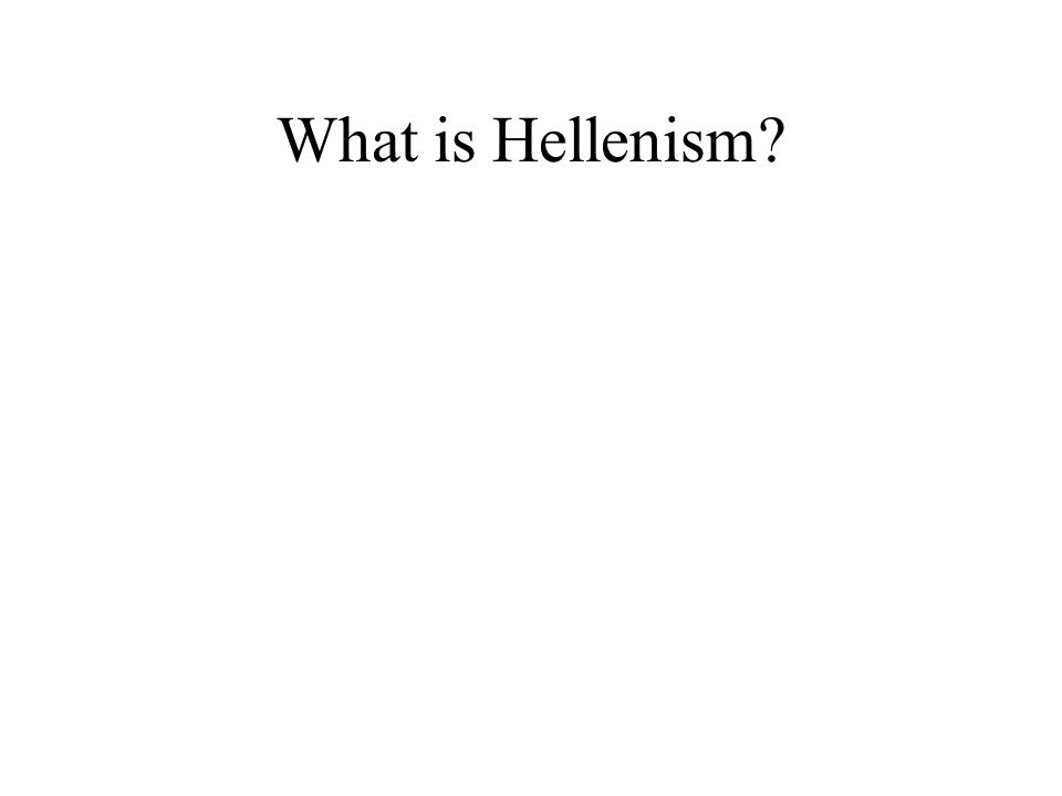 What is Hellenism