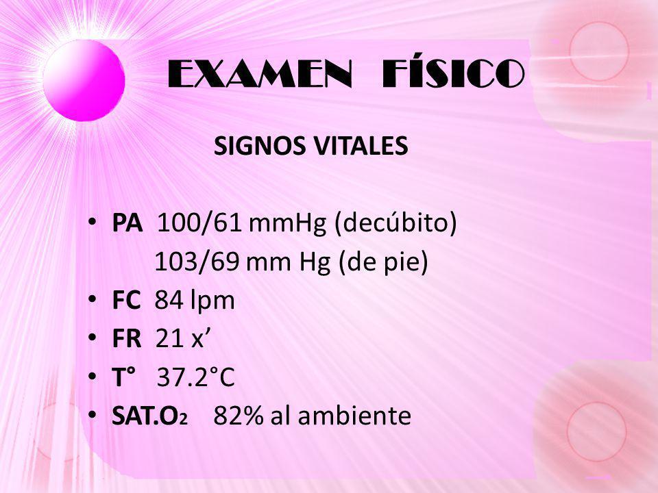EXAMEN FÍSICO SIGNOS VITALES PA 100/61 mmHg (decúbito)