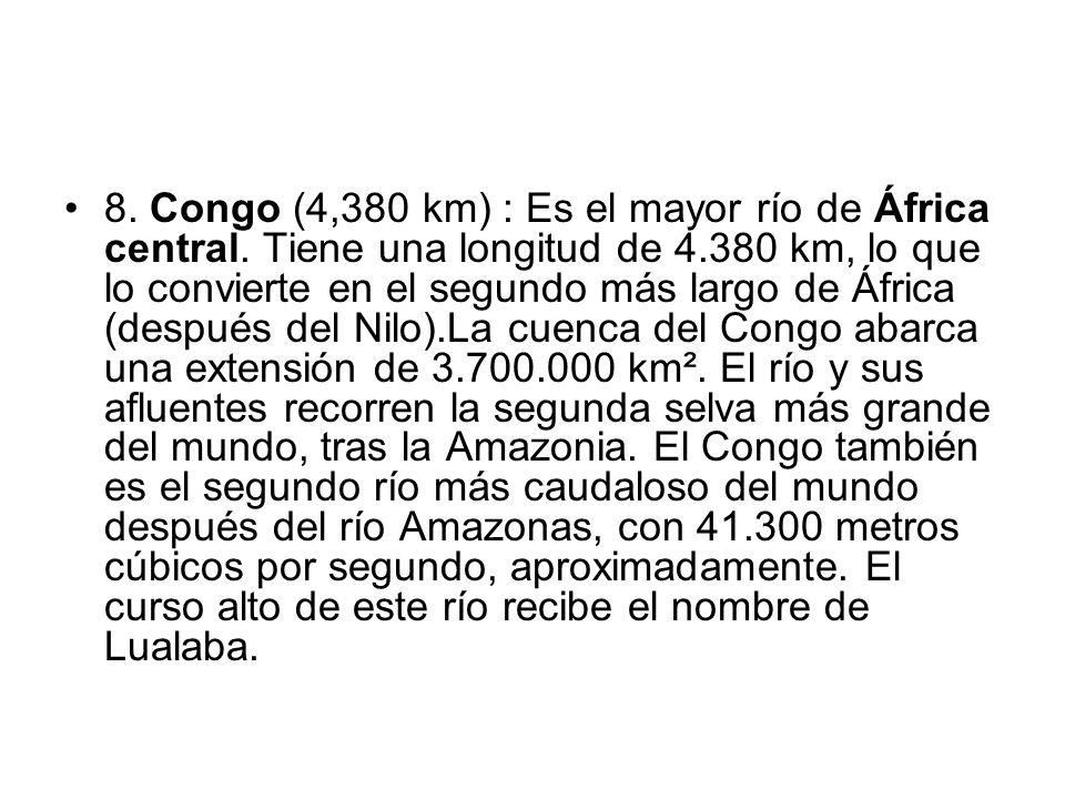 8. Congo (4,380 km) : Es el mayor río de África central