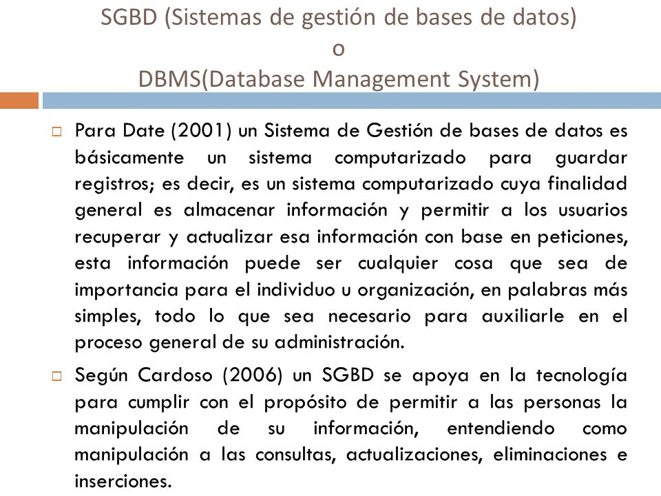 SGBD (Sistemas de gestión de bases de datos) o DBMS(Database Management System)