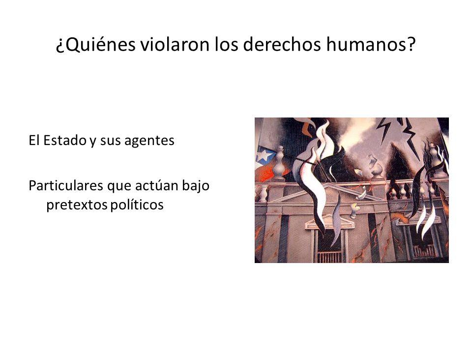 ¿Quiénes violaron los derechos humanos