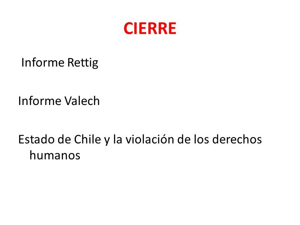 CIERRE Informe Rettig Informe Valech Estado de Chile y la violación de los derechos humanos