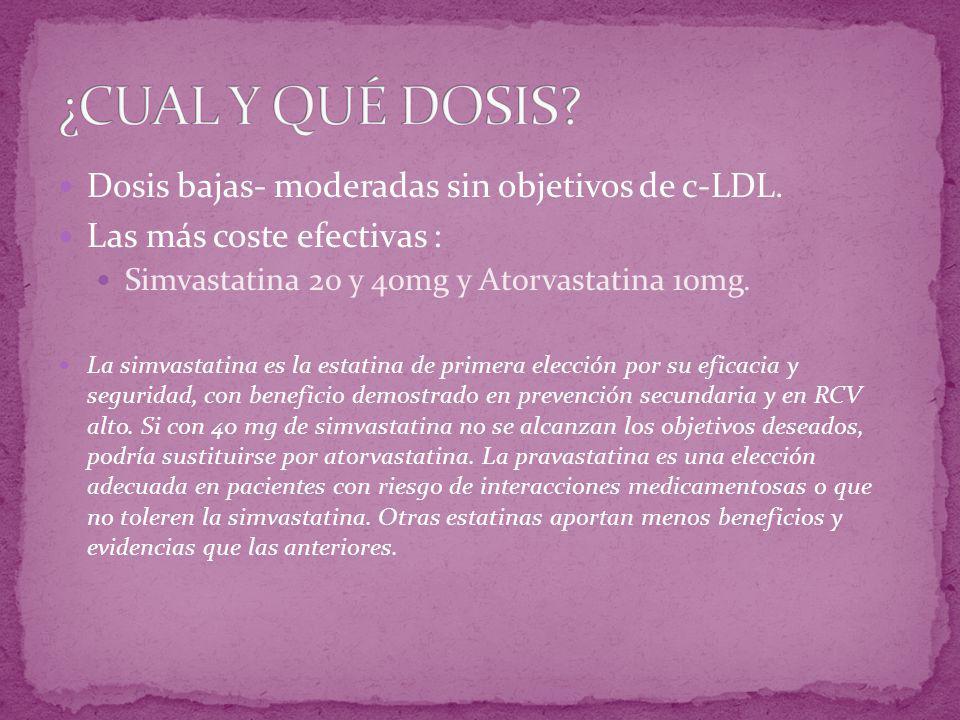 ¿CUAL Y QUÉ DOSIS Dosis bajas- moderadas sin objetivos de c-LDL.