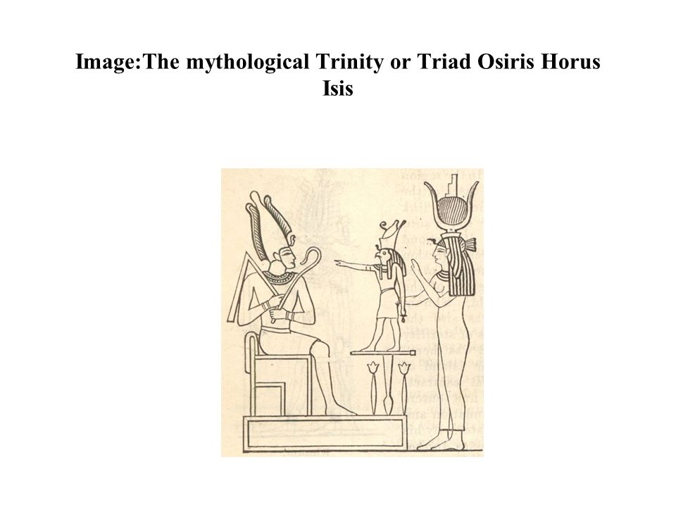 Image:The mythological Trinity or Triad Osiris Horus Isis