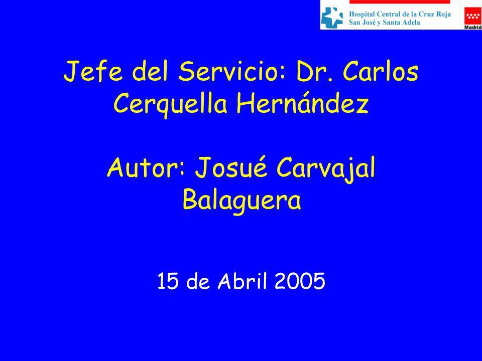 Jefe del Servicio: Dr. Carlos Cerquella Hernández Autor: Josué Carvajal Balaguera