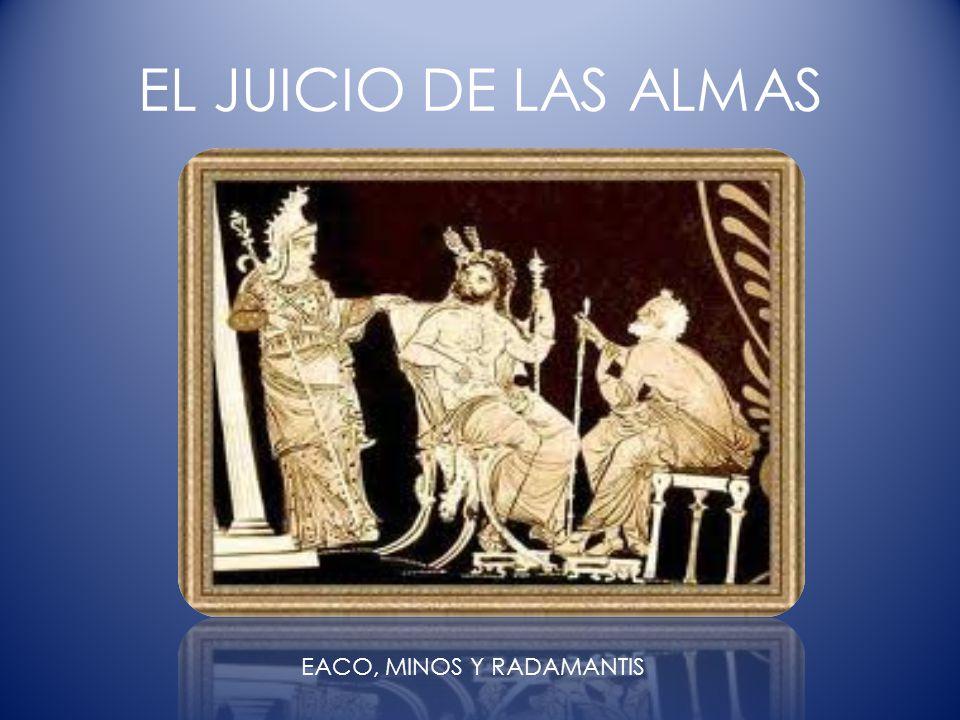 EL JUICIO DE LAS ALMAS EACO, MINOS Y RADAMANTIS