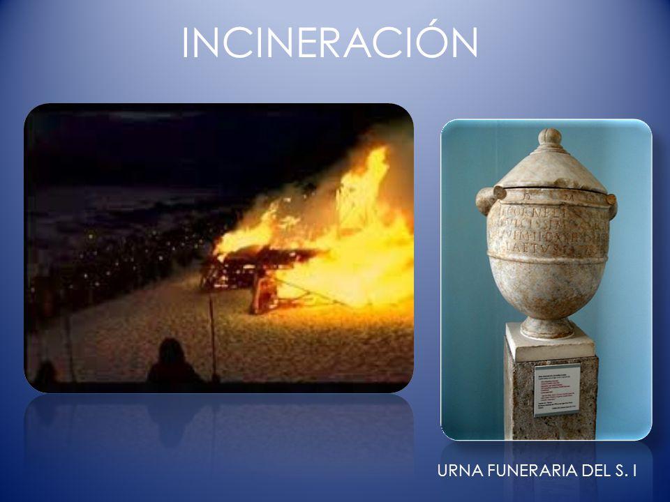 INCINERACIÓN URNA FUNERARIA DEL S. I