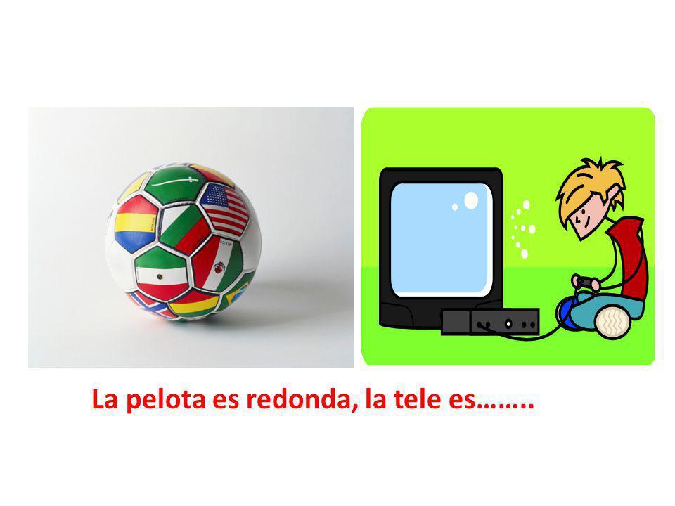 La pelota es redonda, la tele es……..