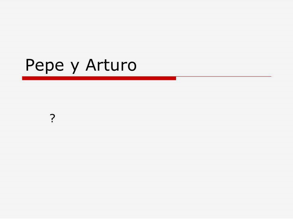 Pepe y Arturo