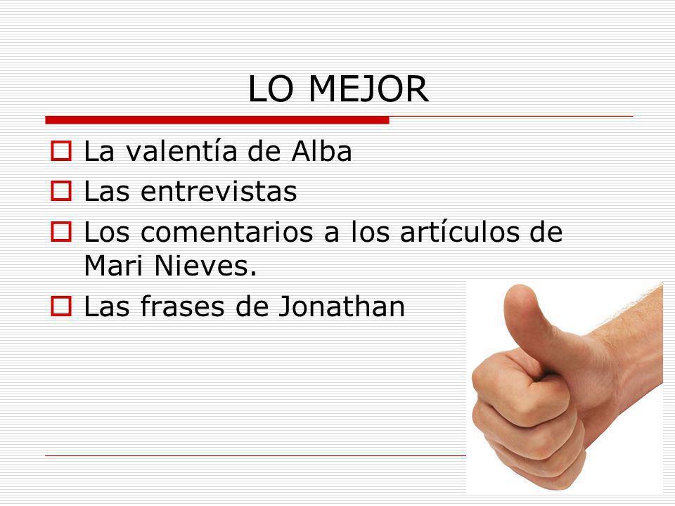 LO MEJOR La valentía de Alba Las entrevistas
