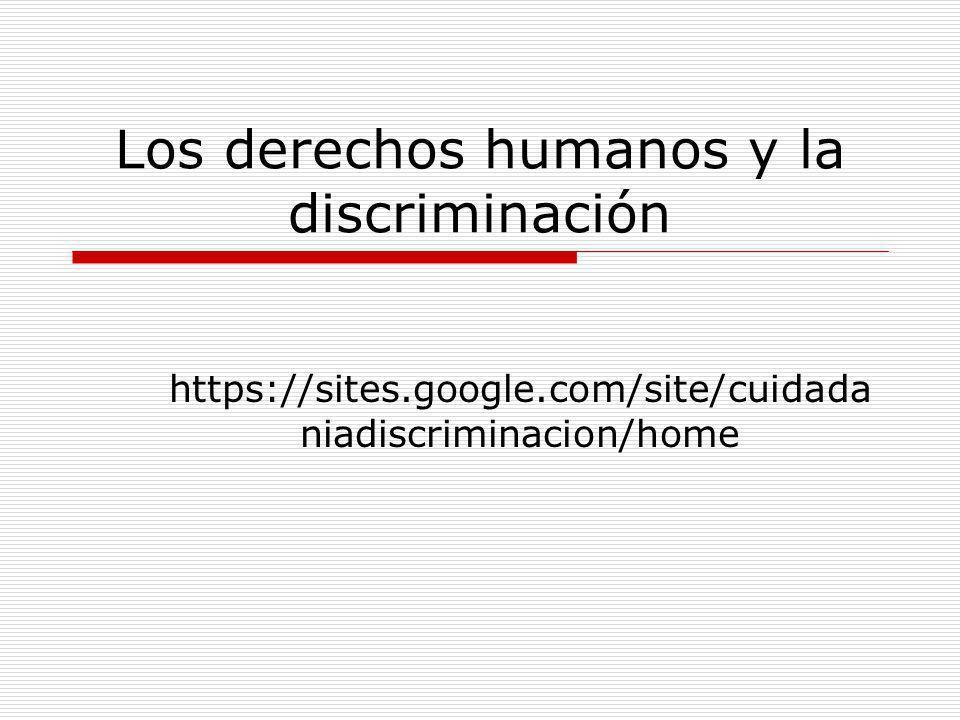 Los derechos humanos y la discriminación