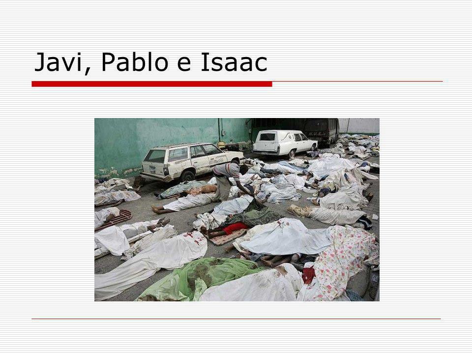 Javi, Pablo e Isaac