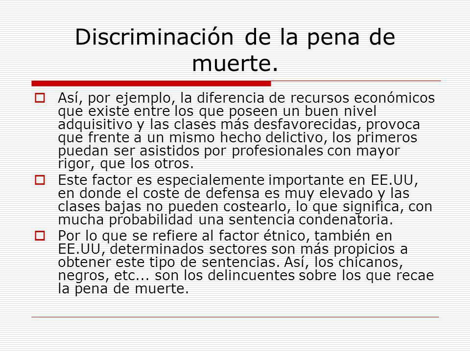 Discriminación de la pena de muerte.