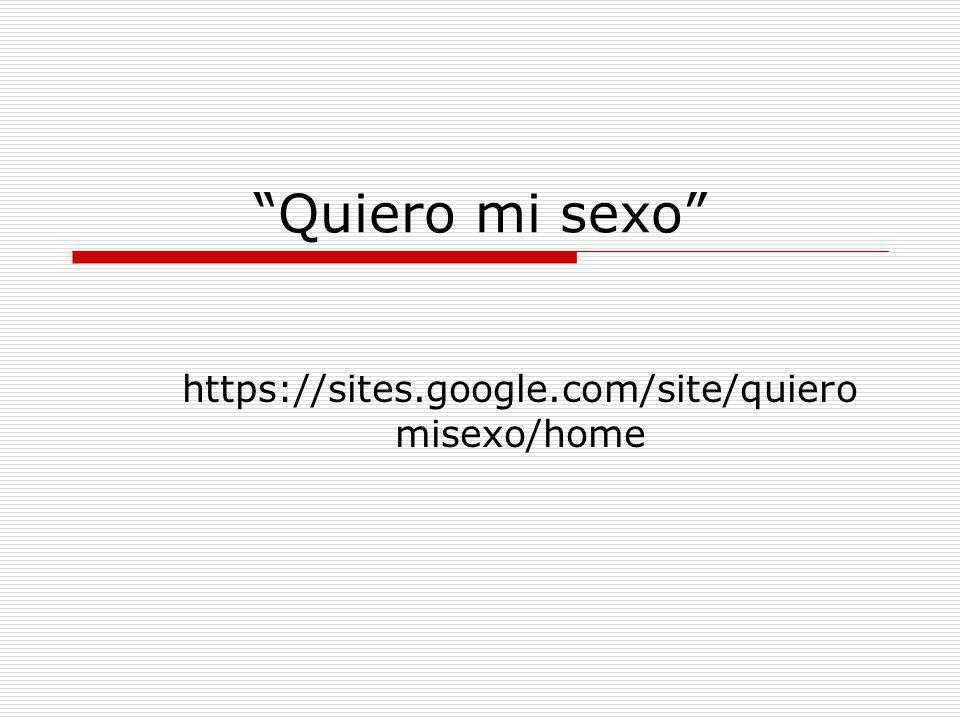 https://sites.google.com/site/quieromisexo/home