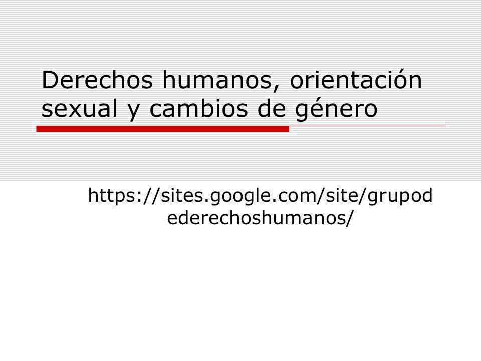 Derechos humanos, orientación sexual y cambios de género