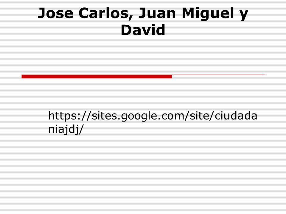 Jose Carlos, Juan Miguel y David