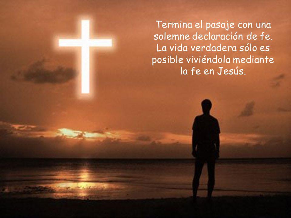 Termina el pasaje con una solemne declaración de fe