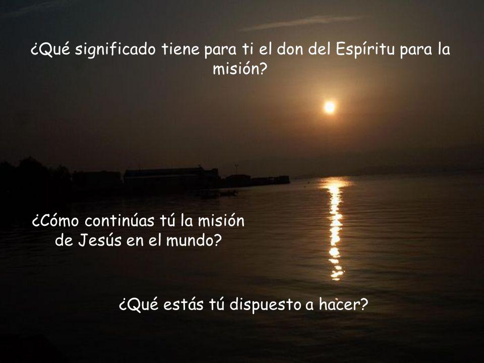 ¿Qué significado tiene para ti el don del Espíritu para la misión