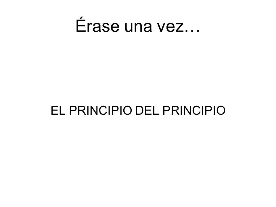 EL PRINCIPIO DEL PRINCIPIO