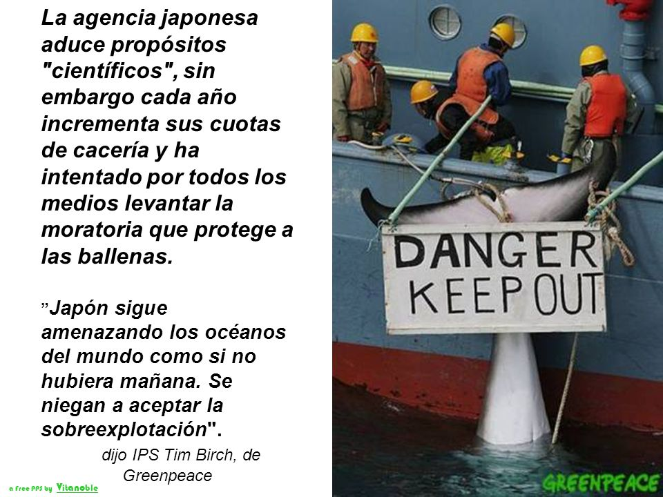 dijo IPS Tim Birch, de Greenpeace