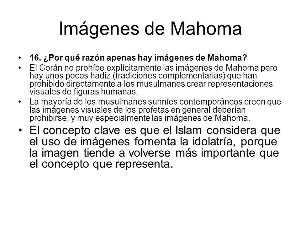 Imágenes de Mahoma 16. ¿Por qué razón apenas hay imágenes de Mahoma