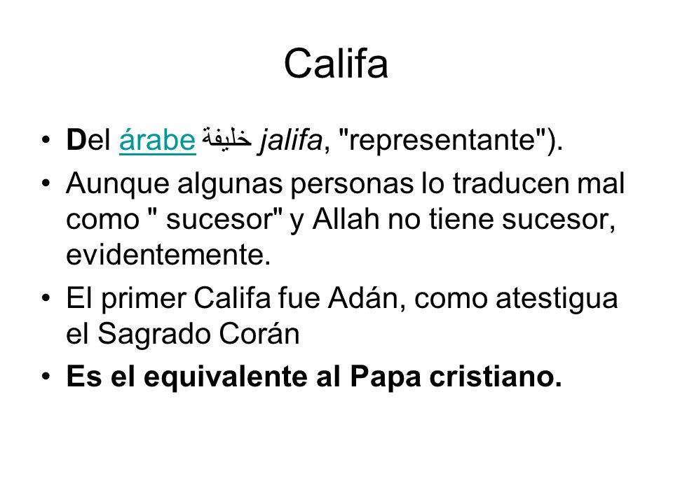 Califa Del árabe خليفة jalifa, representante ).
