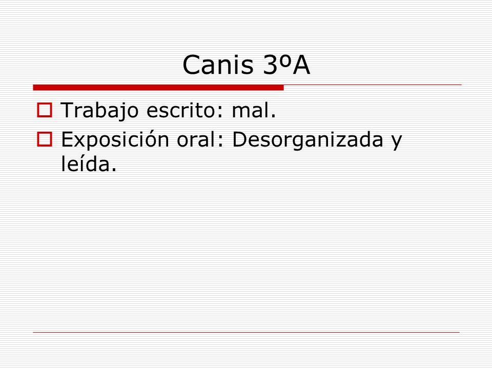 Canis 3ºA Trabajo escrito: mal.