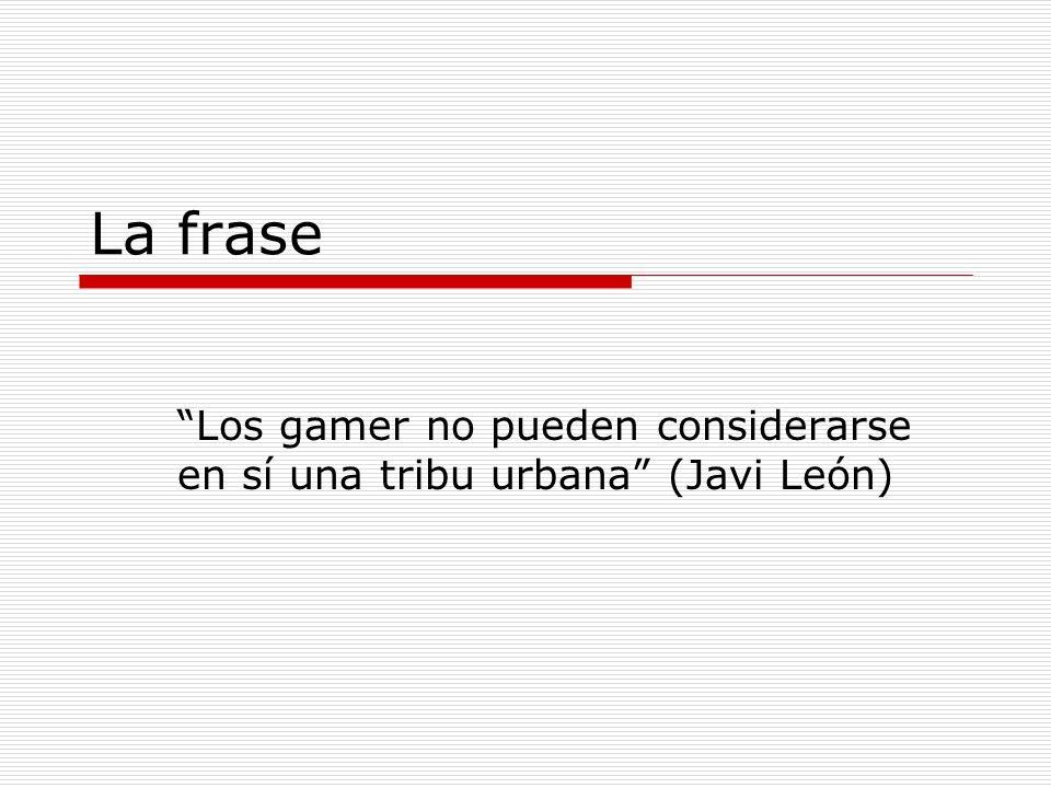 Los gamer no pueden considerarse en sí una tribu urbana (Javi León)
