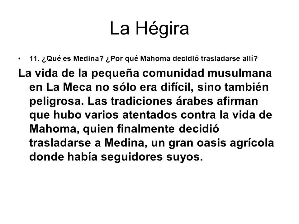 La Hégira 11. ¿Qué es Medina ¿Por qué Mahoma decidió trasladarse allí