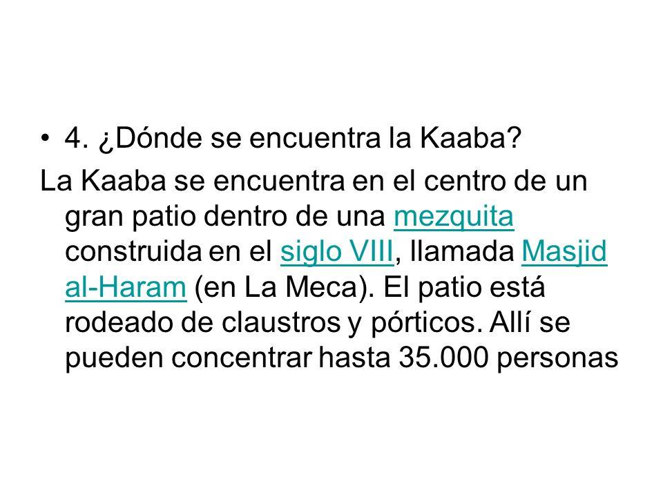 4. ¿Dónde se encuentra la Kaaba