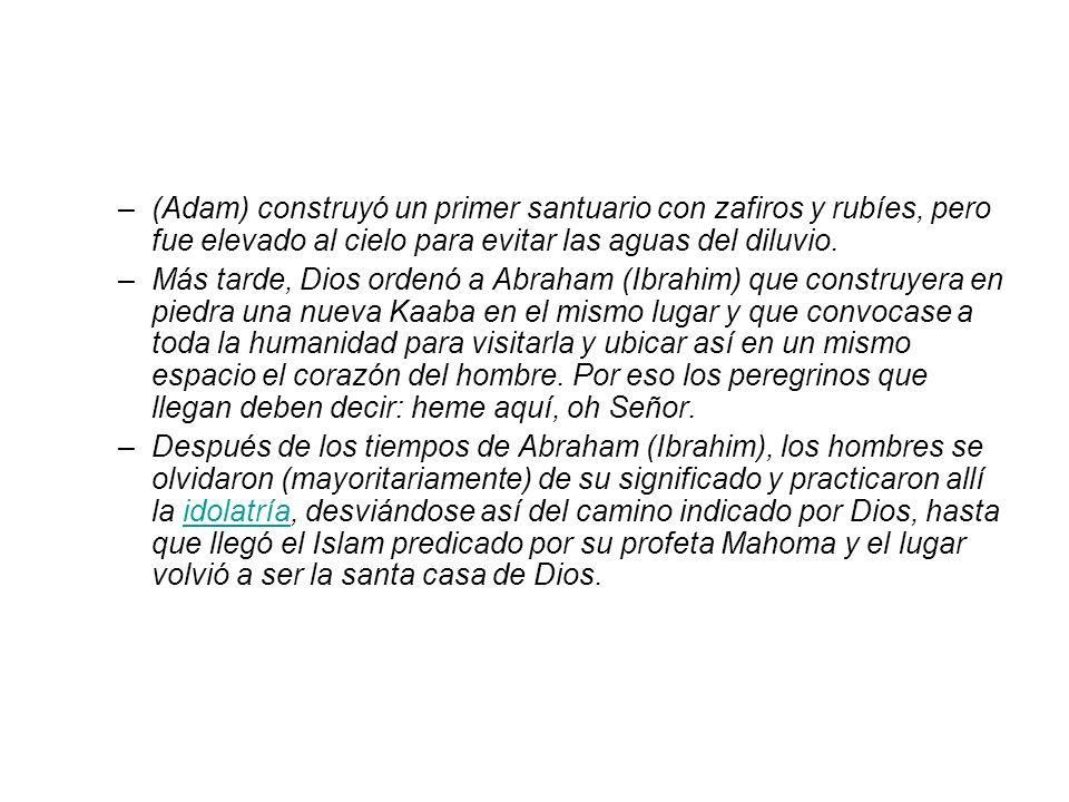 (Adam) construyó un primer santuario con zafiros y rubíes, pero fue elevado al cielo para evitar las aguas del diluvio.