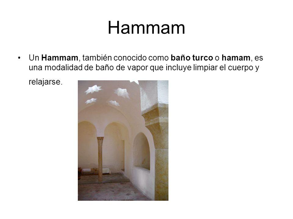 Hammam Un Hammam, también conocido como baño turco o hamam, es una modalidad de baño de vapor que incluye limpiar el cuerpo y relajarse.