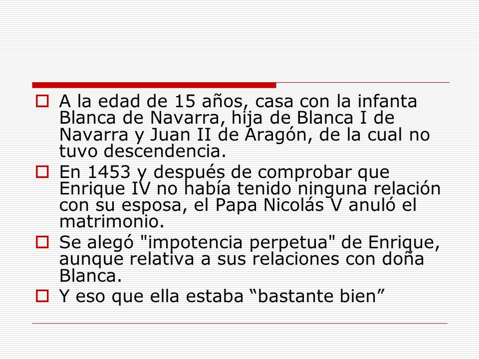 A la edad de 15 años, casa con la infanta Blanca de Navarra, hija de Blanca I de Navarra y Juan II de Aragón, de la cual no tuvo descendencia.