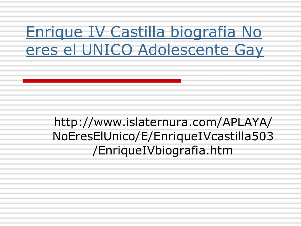 Enrique IV Castilla biografia No eres el UNICO Adolescente Gay