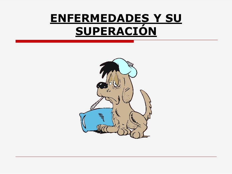 ENFERMEDADES Y SU SUPERACIÓN