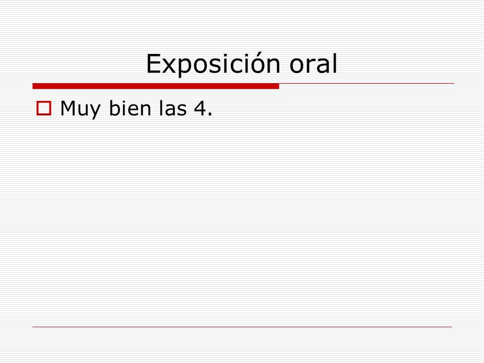 Exposición oral Muy bien las 4.