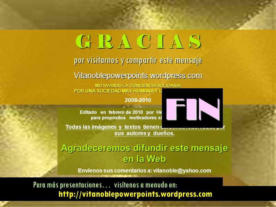 FIN G R A C I A S por visitarnos y compartir este mensaje