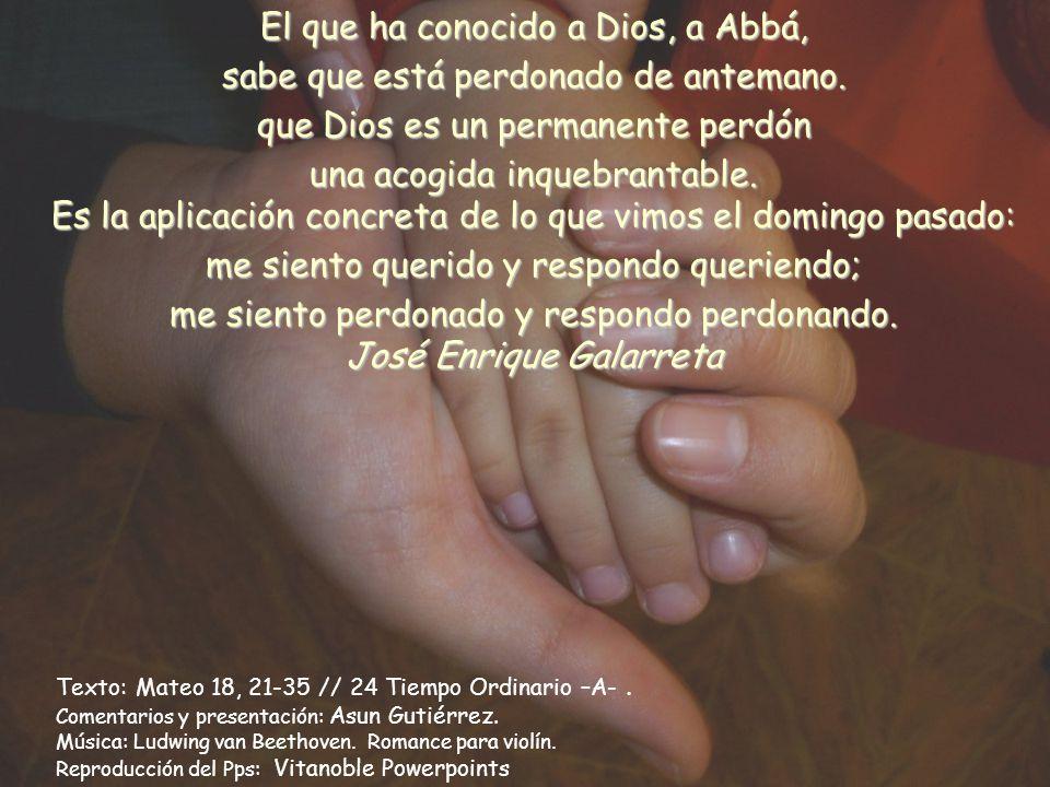El que ha conocido a Dios, a Abbá,